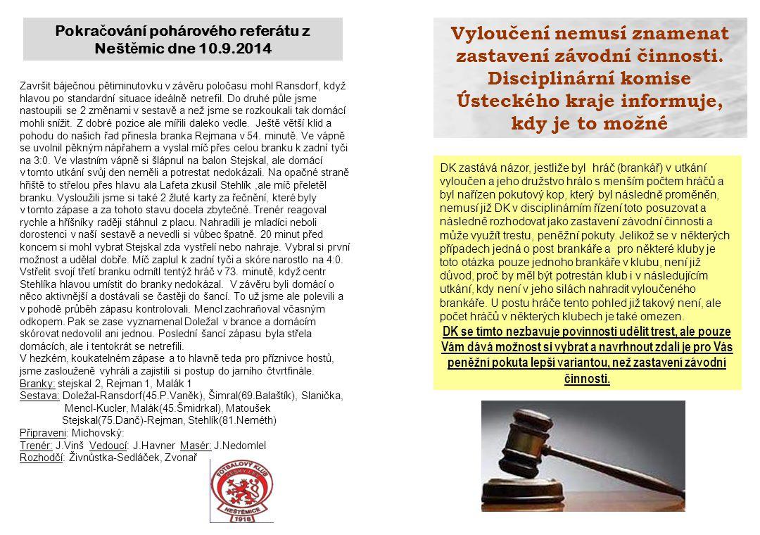 Pokračování pohárového referátu z Neštěmic dne 10.9.2014