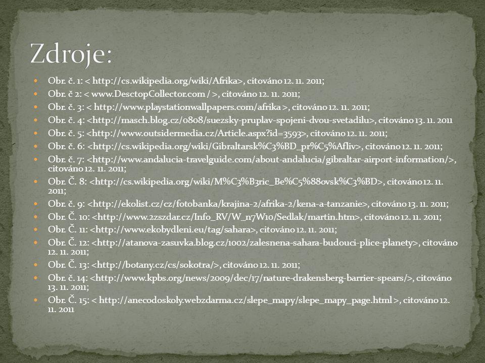 Zdroje: Obr. č. 1: < http://cs.wikipedia.org/wiki/Afrika>, citováno 12. 11. 2011; Obr. č 2: < www.DesctopCollector.com / >, citováno 12. 11. 2011;