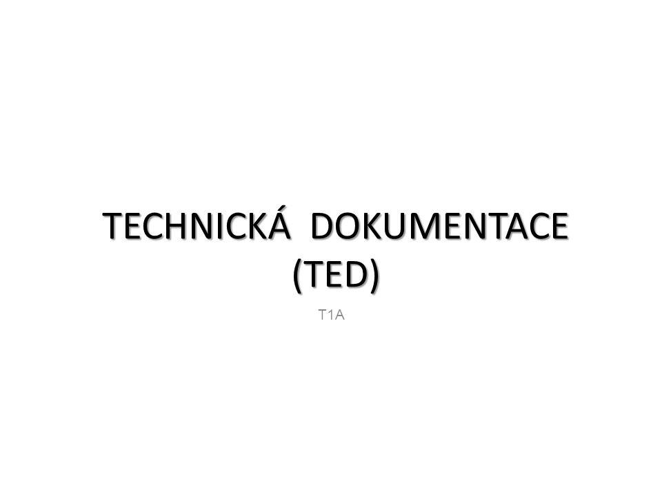 TECHNICKÁ DOKUMENTACE (TED)