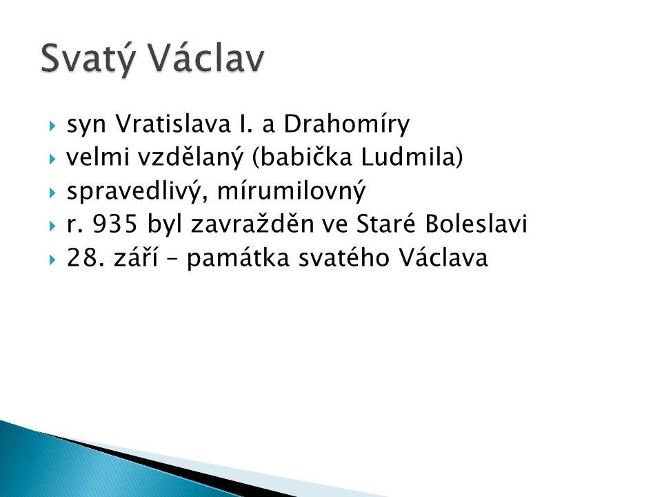 Svatý Václav syn Vratislava I. a Drahomíry