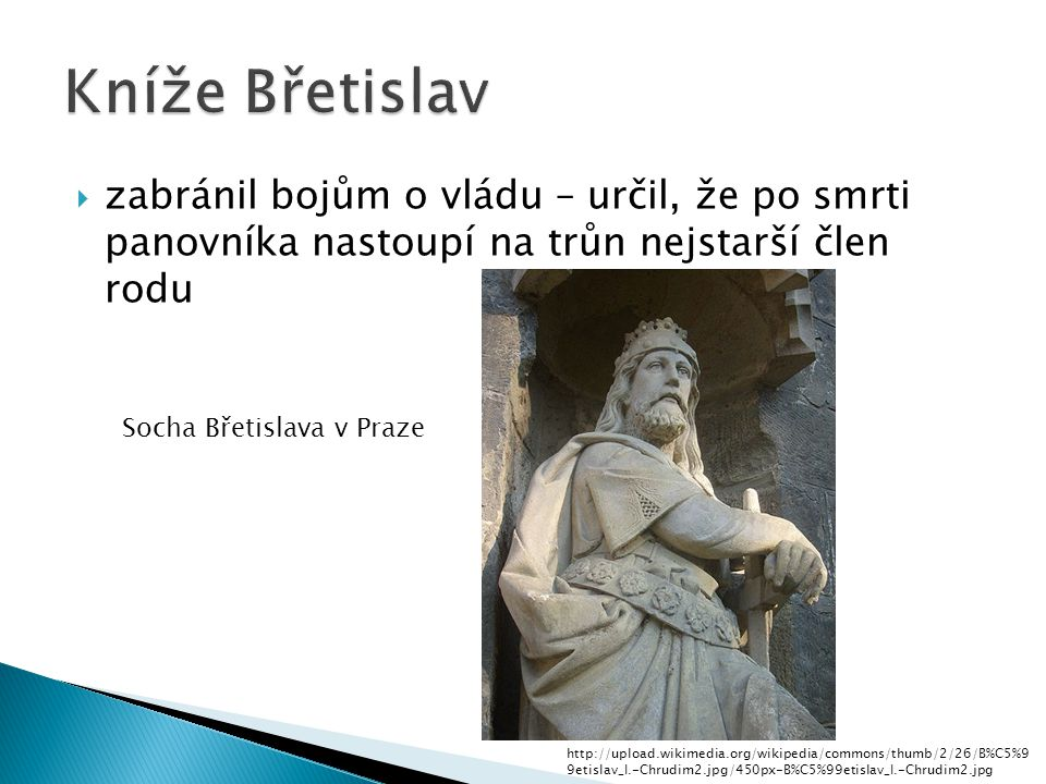 Kníže Břetislav zabránil bojům o vládu – určil, že po smrti panovníka nastoupí na trůn nejstarší člen rodu.