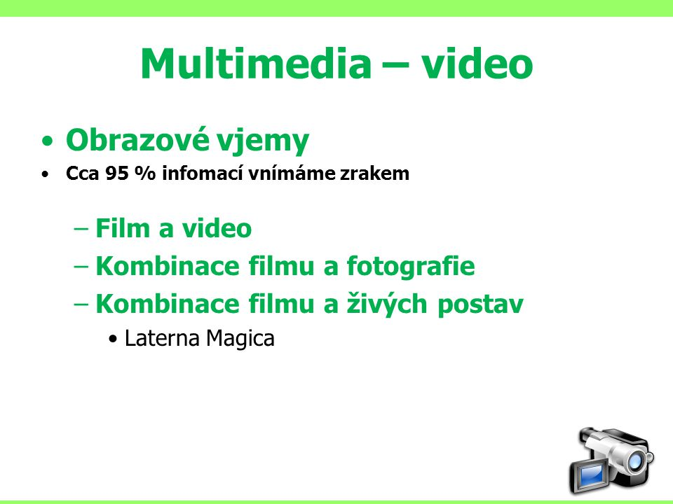 Multimedia – video Obrazové vjemy Film a video