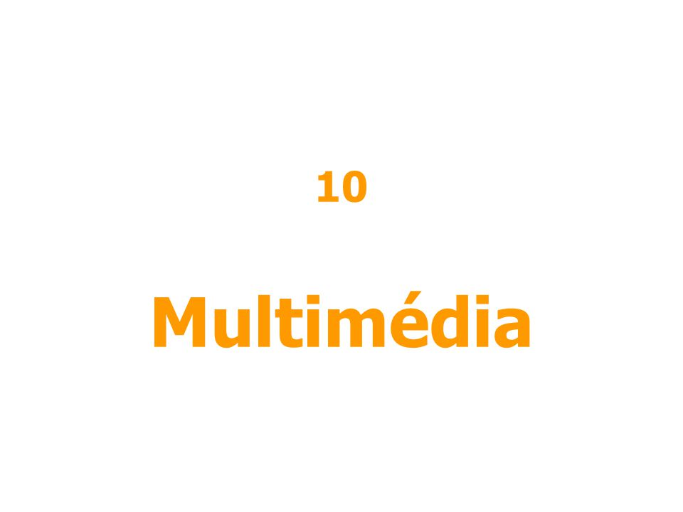 10 Multimédia