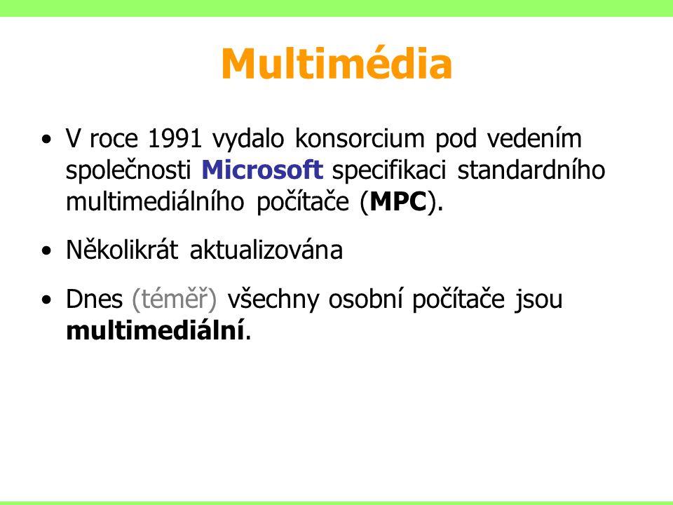 Multimédia V roce 1991 vydalo konsorcium pod vedením společnosti Microsoft specifikaci standardního multimediálního počítače (MPC).