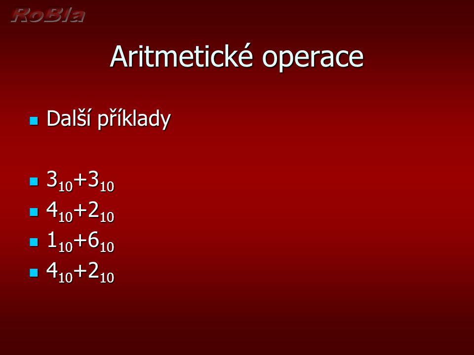 Aritmetické operace Další příklady 310+310 410+210 110+610