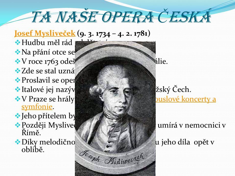 Ta naše opera Česká Josef Mysliveček (9. 3. 1734 – 4. 2. 1781)