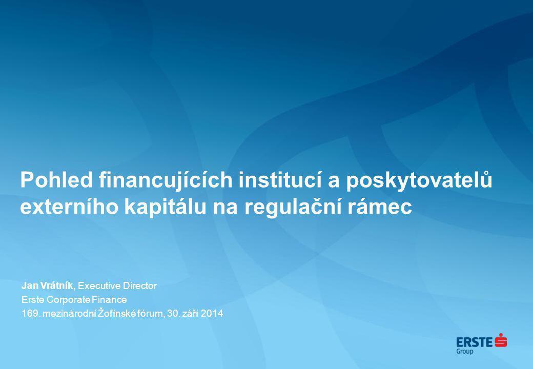 Pohled financujících institucí a poskytovatelů externího kapitálu na regulační rámec