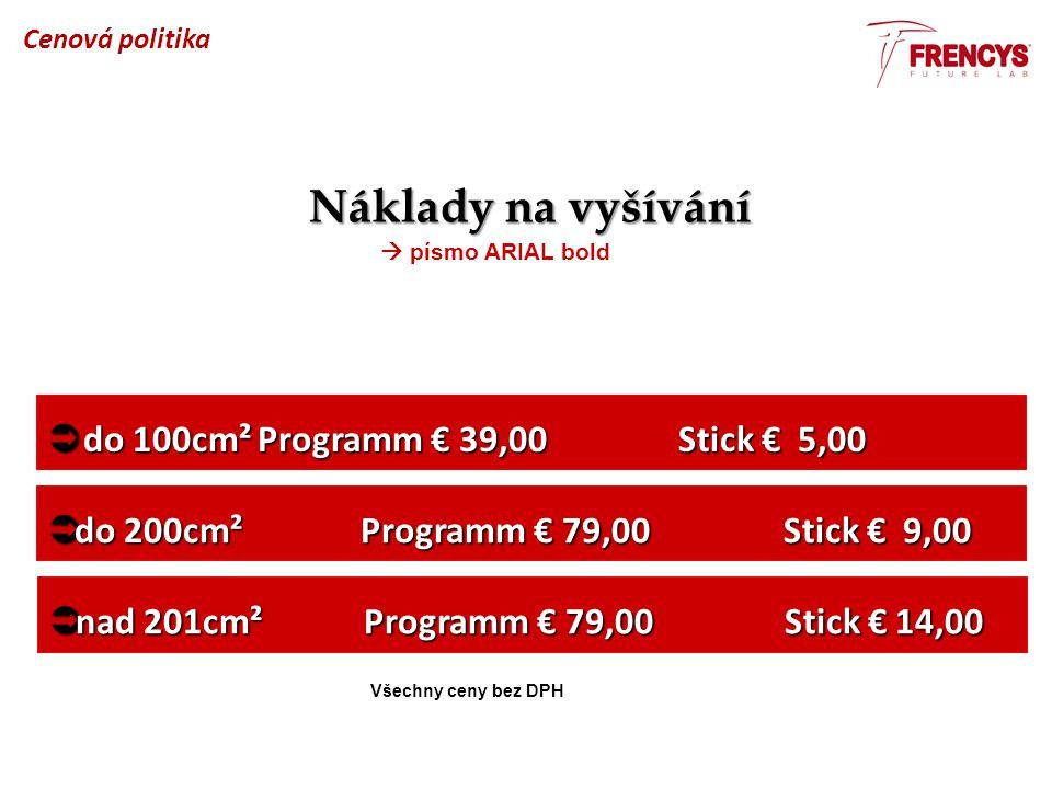 Náklady na vyšívání do 100cm² Programm € 39,00 Stick € 5,00