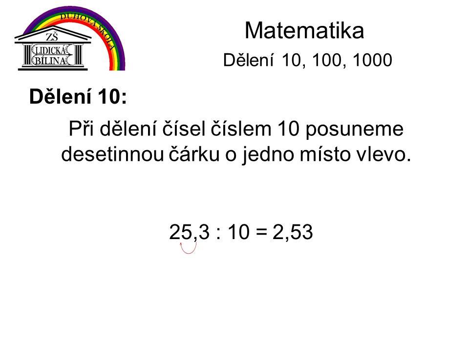Matematika Dělení 10, 100, 1000 Dělení 10: