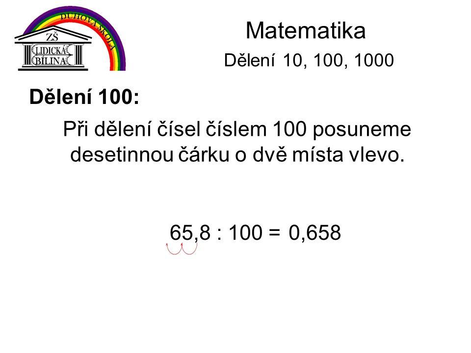Matematika Dělení 10, 100, 1000 Dělení 100: