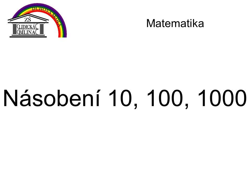 Matematika Násobení 10, 100, 1000