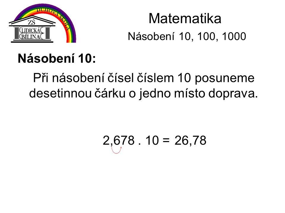 Matematika Násobení 10, 100, 1000 Násobení 10: