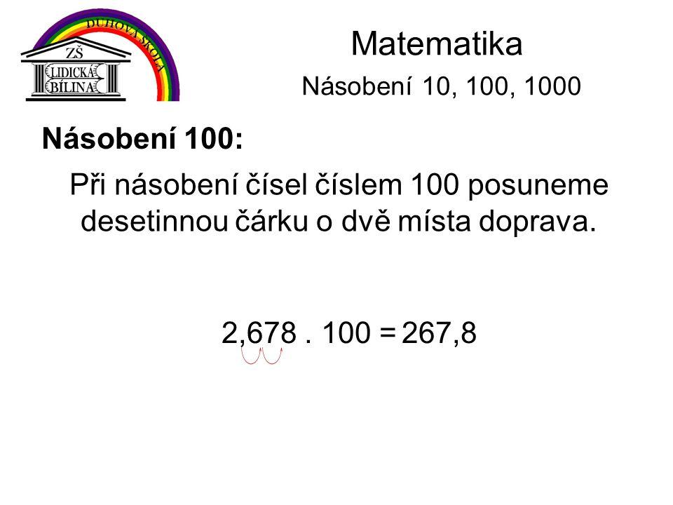 Matematika Násobení 10, 100, 1000 Násobení 100: