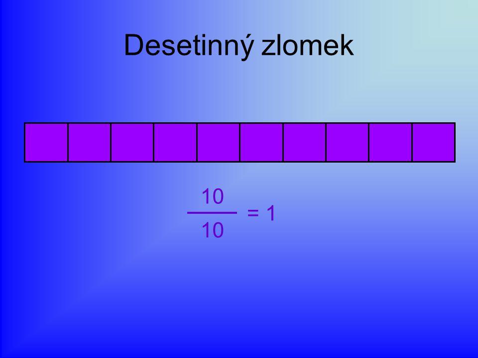 Desetinný zlomek 10 = 1