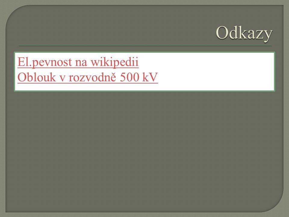 Odkazy El.pevnost na wikipedii Oblouk v rozvodně 500 kV
