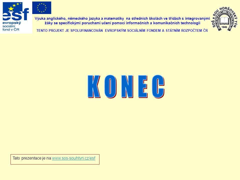 K O N E C Tato prezentace je na www.sos-souhtyn.cz/esf