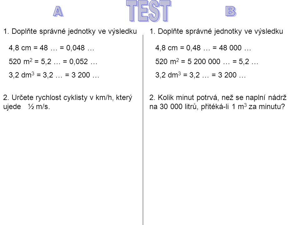 TEST A B 1. Doplňte správné jednotky ve výsledku