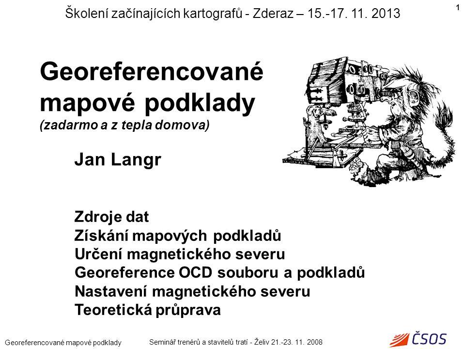 Školení začínajících kartografů - Zderaz – 15.-17. 11. 2013