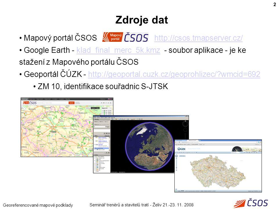 Zdroje dat Mapový portál ČSOS http://csos.tmapserver.cz/