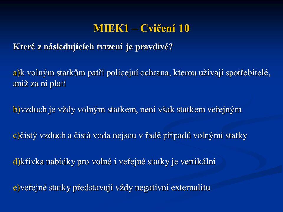 MIEK1 – Cvičení 10 Které z následujících tvrzení je pravdivé