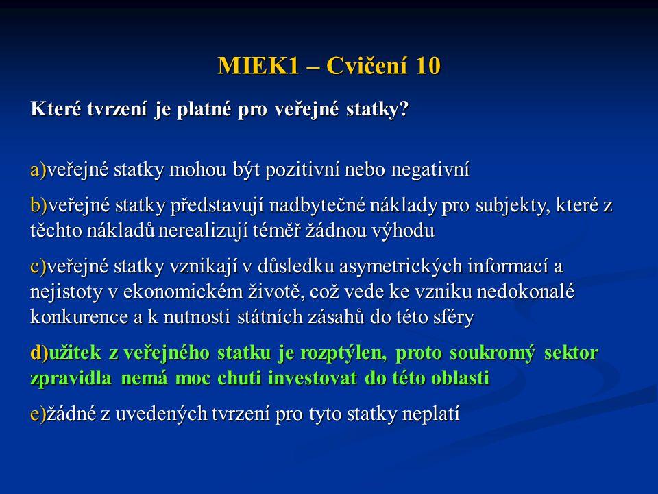 MIEK1 – Cvičení 10 Které tvrzení je platné pro veřejné statky