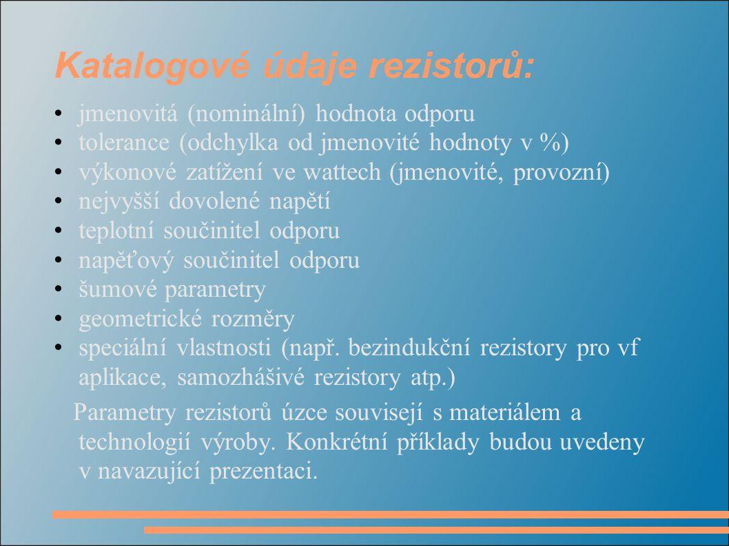 Katalogové údaje rezistorů: