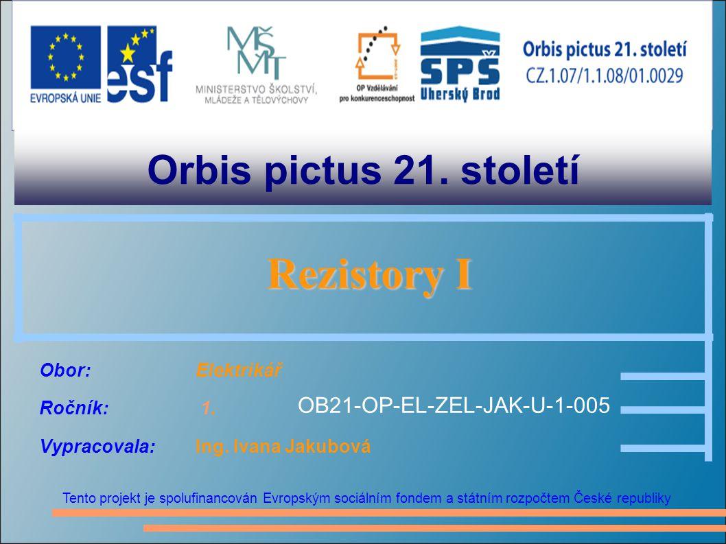 Orbis pictus 21. století Rezistory I OB21-OP-EL-ZEL-JAK-U-1-005