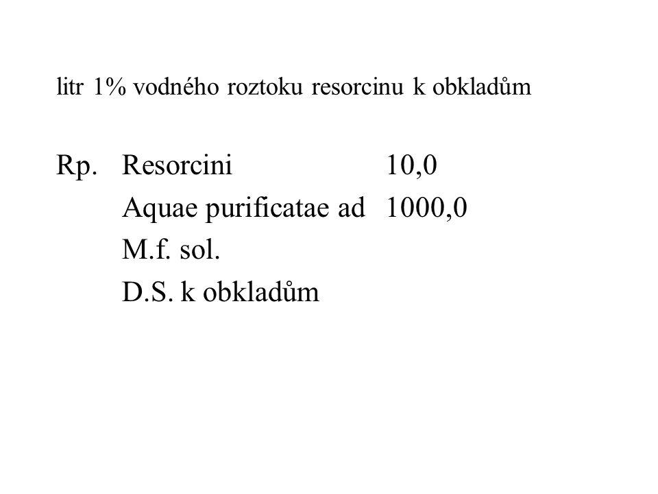 litr 1% vodného roztoku resorcinu k obkladům
