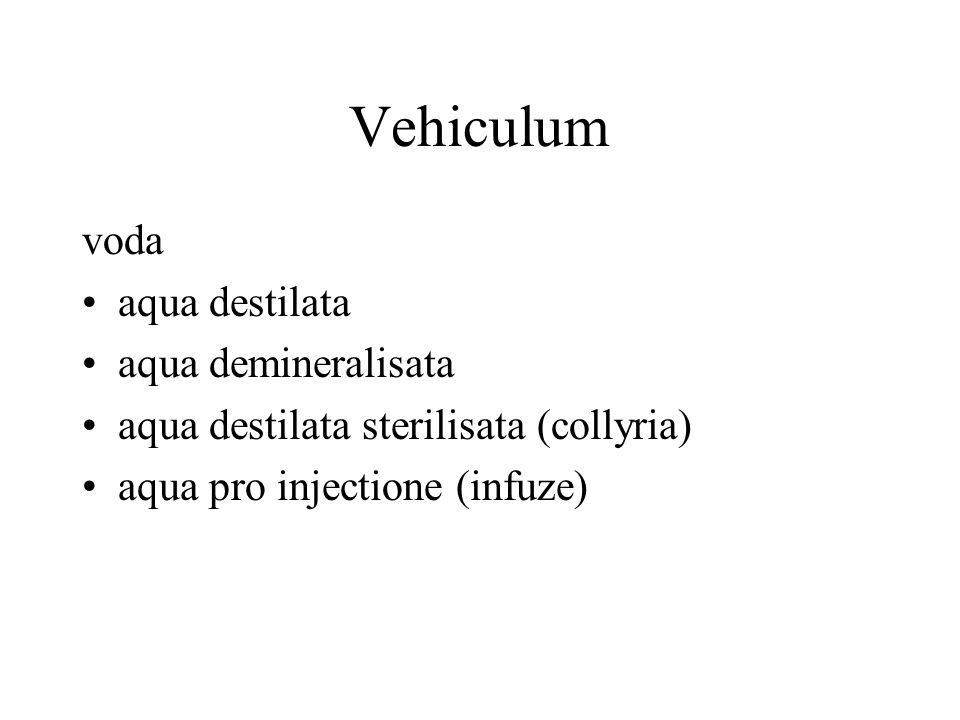 Vehiculum voda aqua destilata aqua demineralisata