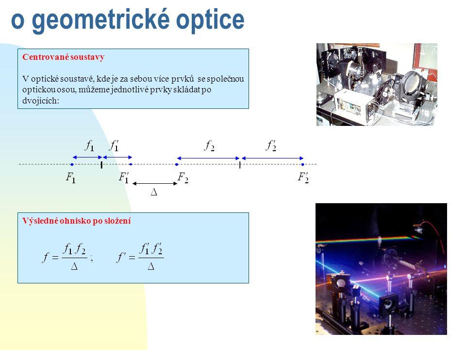 o geometrické optice Centrované soustavy