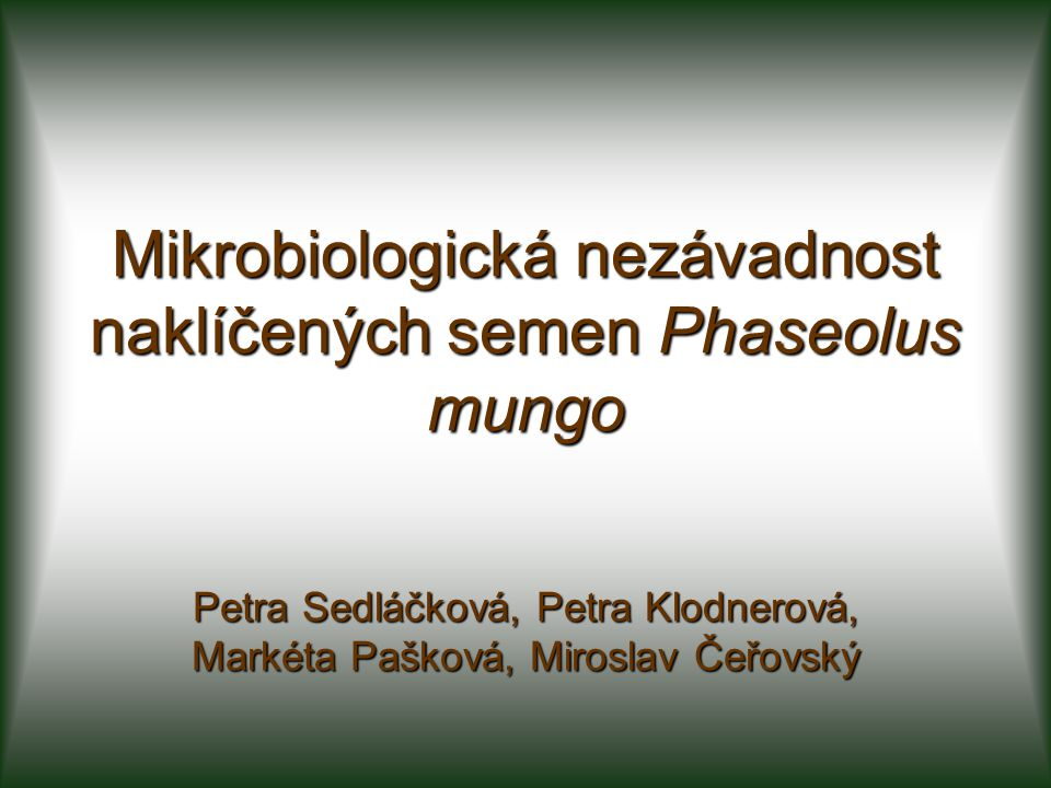 Mikrobiologická nezávadnost naklíčených semen Phaseolus mungo
