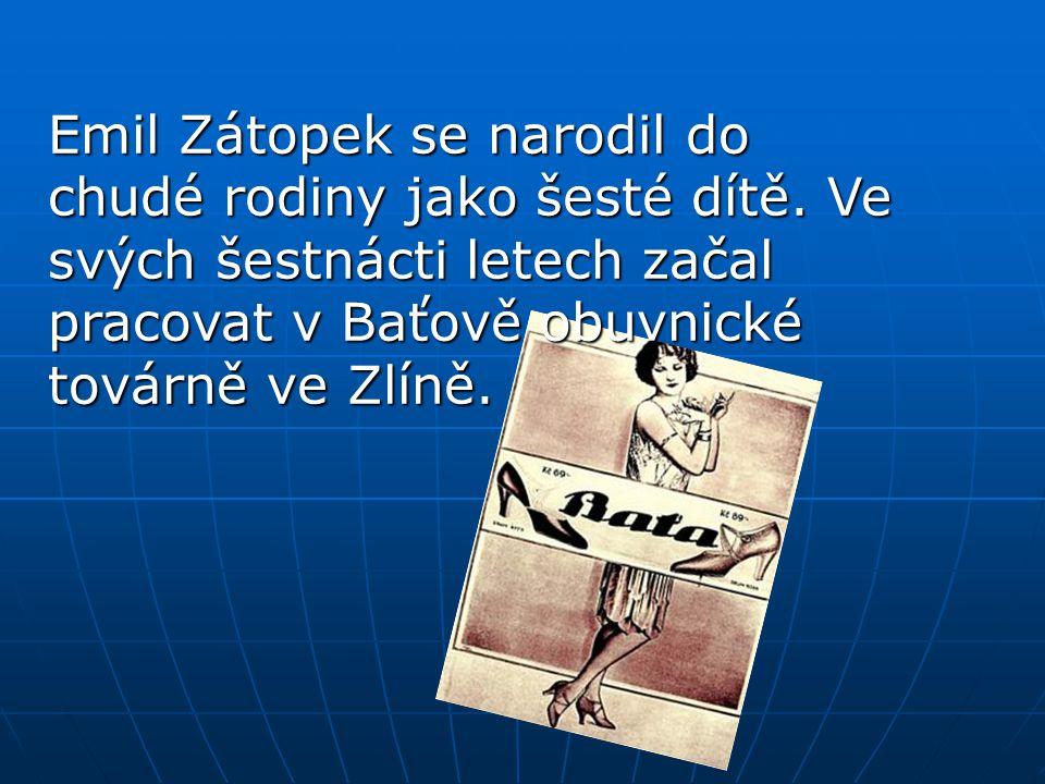 Emil Zátopek se narodil do chudé rodiny jako šesté dítě
