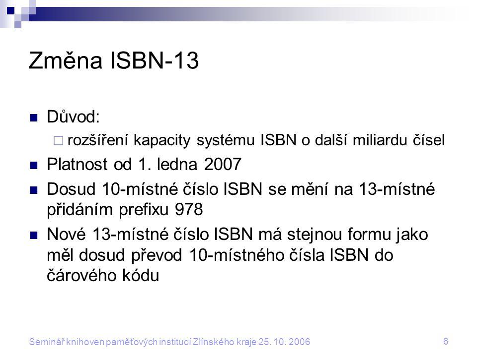 Změna ISBN-13 Důvod: Platnost od 1. ledna 2007