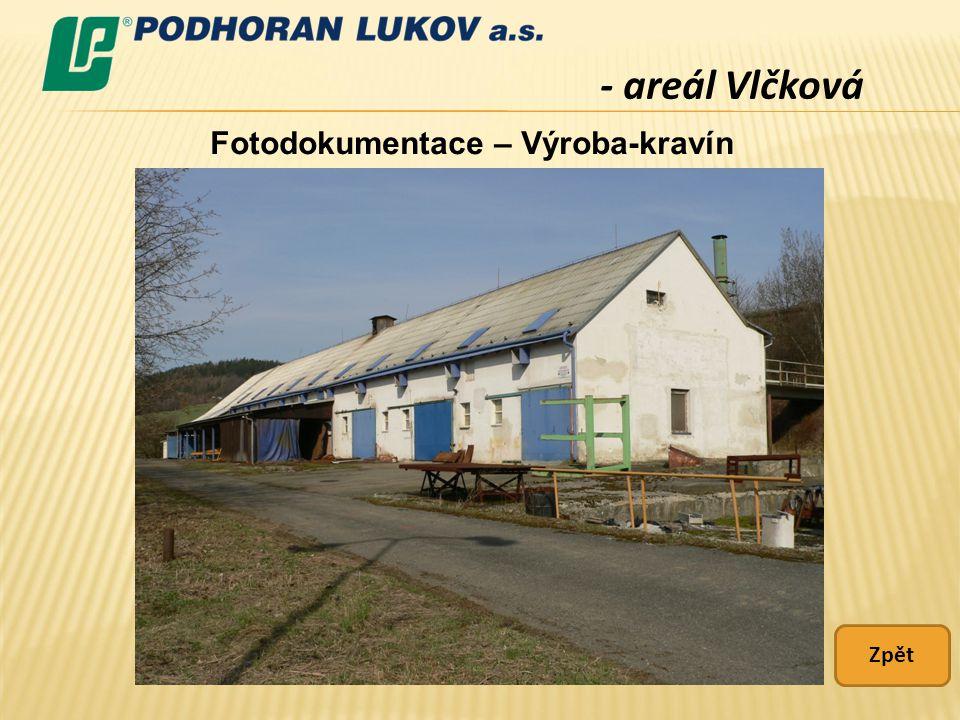 - areál Vlčková Fotodokumentace – Výroba-kravín Zpět