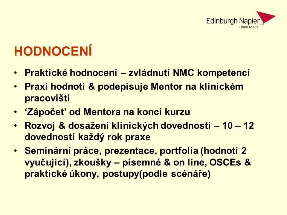 HODNOCENÍ Praktické hodnocení – zvládnutí NMC kompetencí