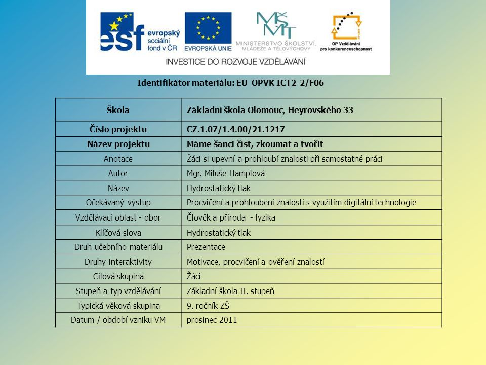 Identifikátor materiálu: EU OPVK ICT2-2/F06