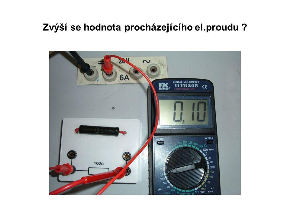Zvýší se hodnota procházejícího el.proudu