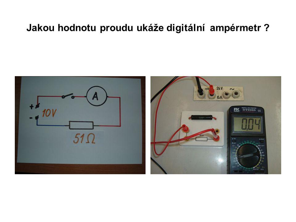 Jakou hodnotu proudu ukáže digitální ampérmetr