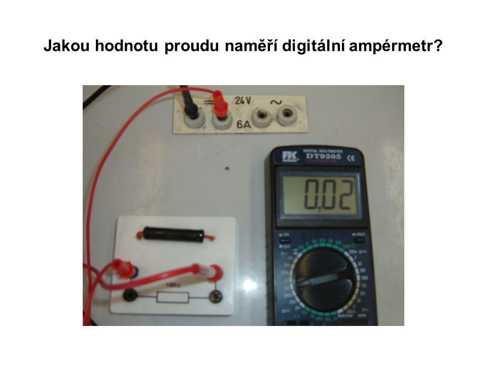 Jakou hodnotu proudu naměří digitální ampérmetr