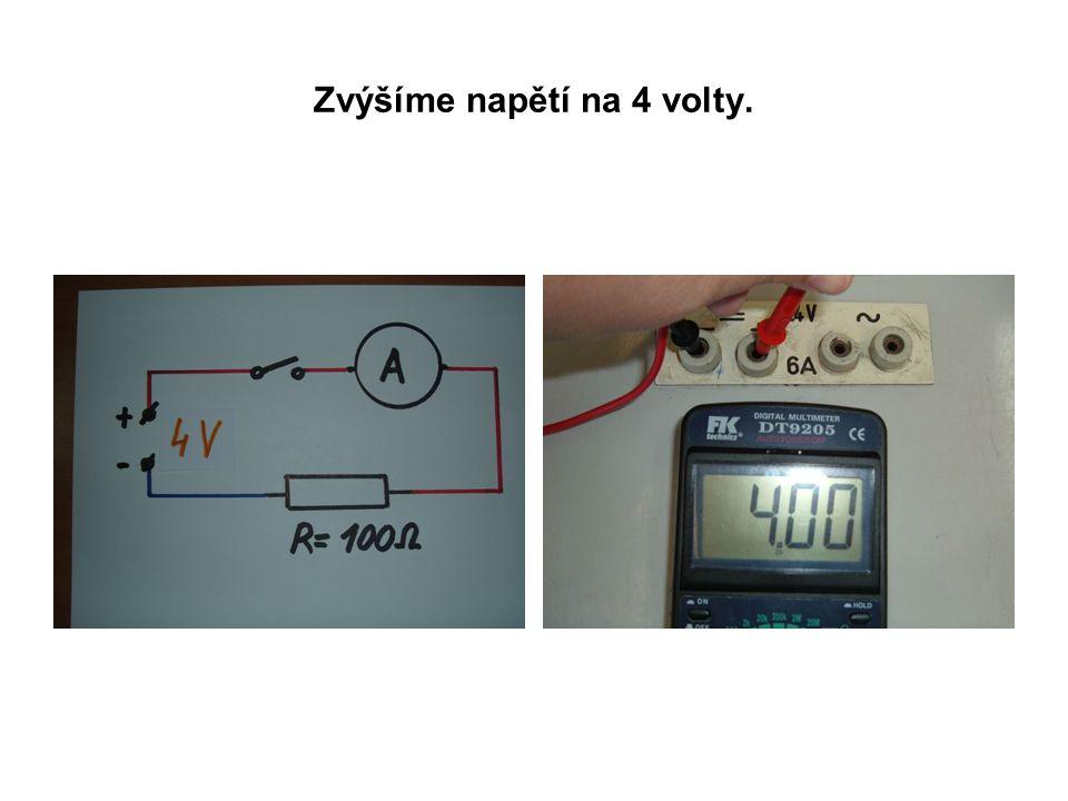 Zvýšíme napětí na 4 volty.