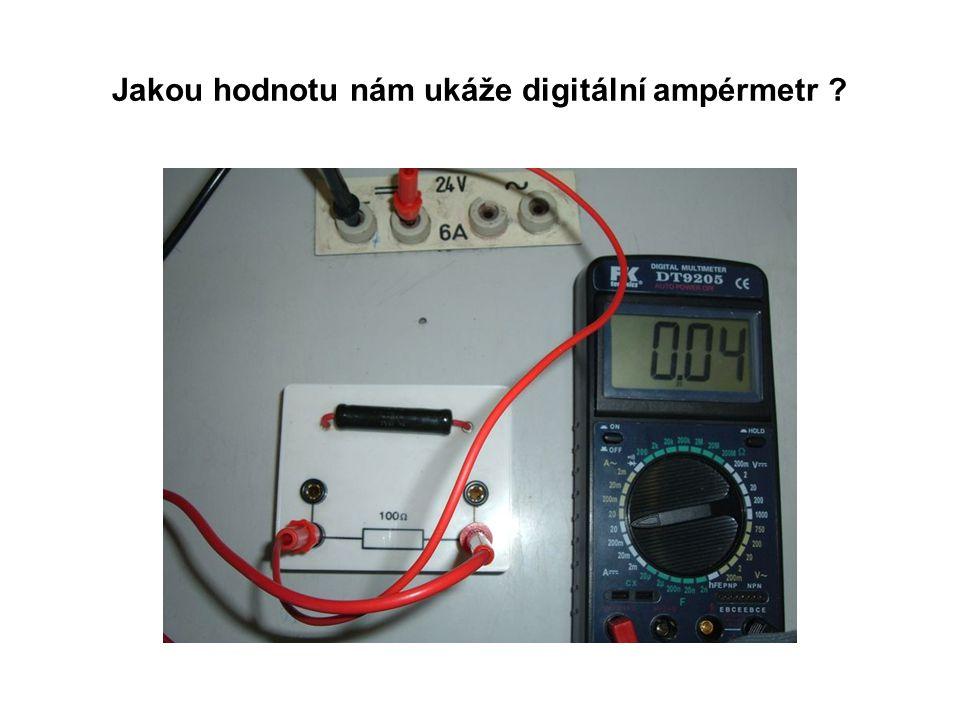 Jakou hodnotu nám ukáže digitální ampérmetr