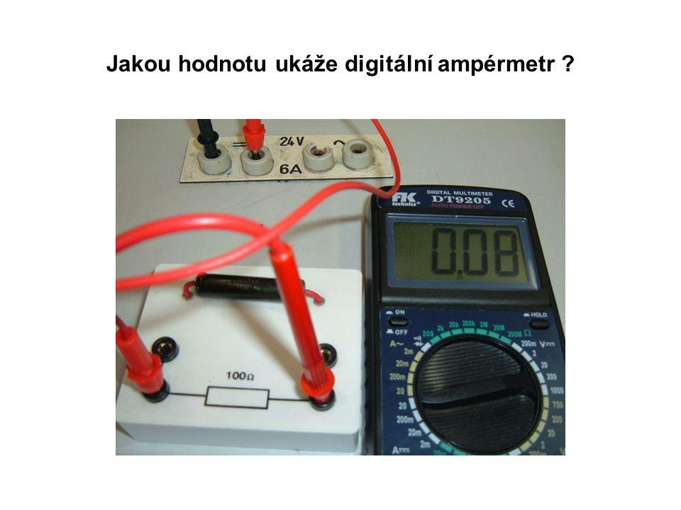 Jakou hodnotu ukáže digitální ampérmetr