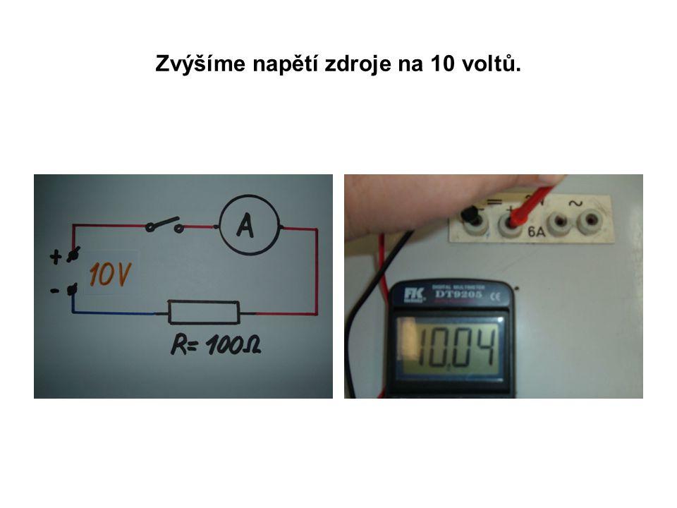 Zvýšíme napětí zdroje na 10 voltů.