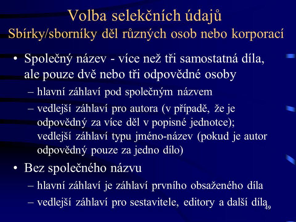 Volba selekčních údajů Sbírky/sborníky děl různých osob nebo korporací