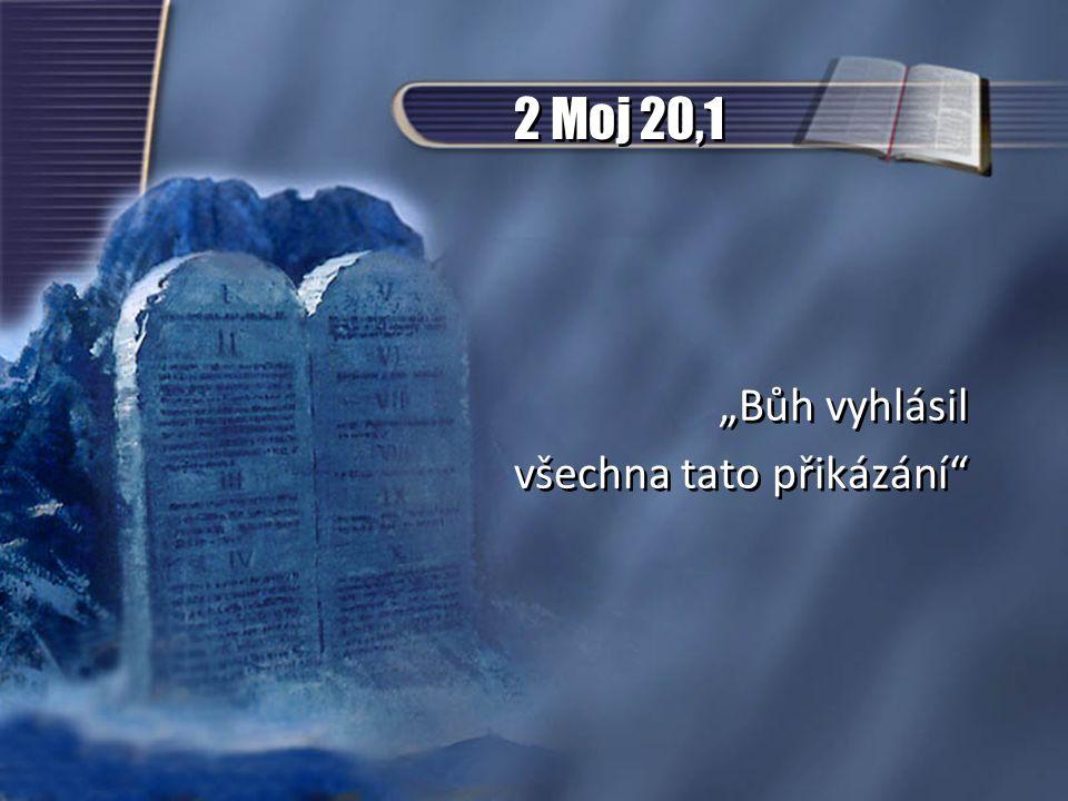 """2 Moj 20,1 """"Bůh vyhlásil všechna tato přikázání"""
