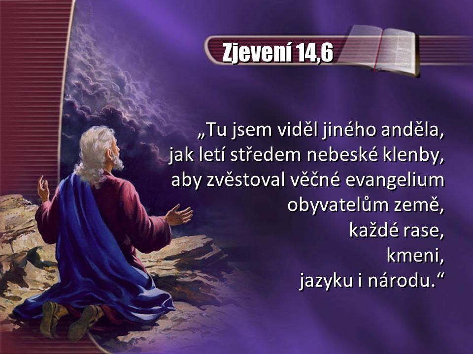 """Zjevení 14,6 """"Tu jsem viděl jiného anděla,"""
