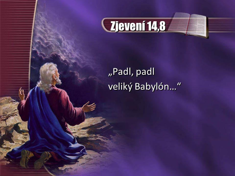 """Zjevení 14,8 """"Padl, padl veliký Babylón…"""