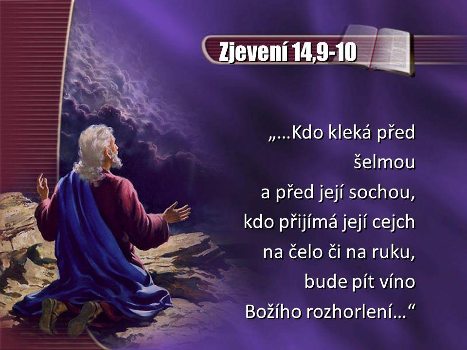 """Zjevení 14,9-10 """"…Kdo kleká před šelmou a před její sochou,"""