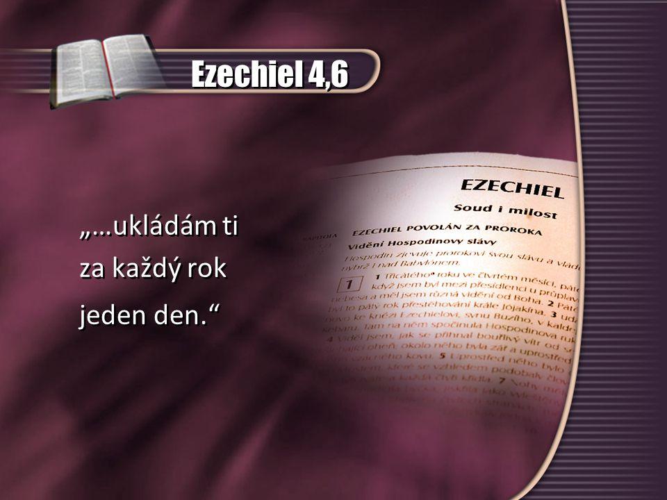"""Ezechiel 4,6 """"…ukládám ti za každý rok jeden den. CZ verze"""