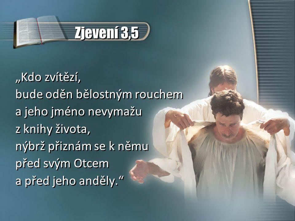 """Zjevení 3,5 """"Kdo zvítězí, bude oděn bělostným rouchem"""